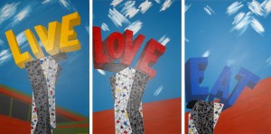 "Live Love Eat, 36x24"", acrylic on 3 canvas panels (triptych)."